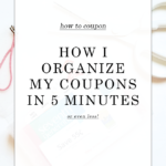 how i organize my coupons in 5 minutes