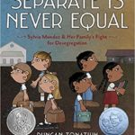 childrens books about racism and diversity separate is never equal